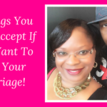 5 Things You Must Accept If You Want To Save Your Marriage!