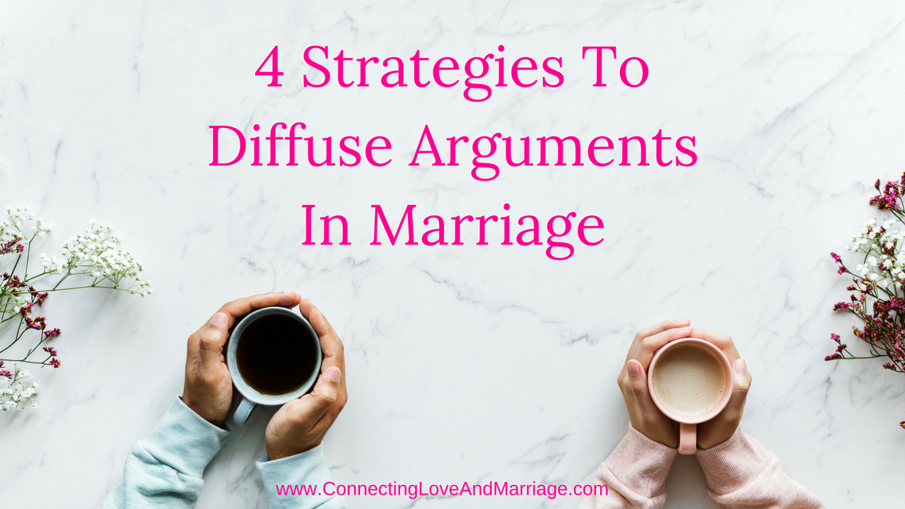 4 Strategies To Diffuse Arguments In Marriage