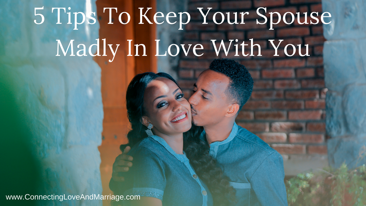 5 Tips To Keep Your Spouse Madly In Love With You