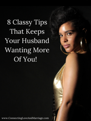 8 Classy Tips That Keeps Your Husband Wanting More Of You! jpg