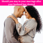 Should you stay in your marriage after your husband has cheated
