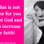 (Video) Why this is not the time for you to doubt God and how to increase your faith!