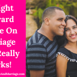 Straight Forward Advice On Marriage That Really Works !