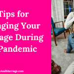 9 Tips for Managing Your Marriage During the Pandemic